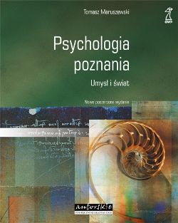 Maruszewski t. (2011). psychologia poznania. umysł i świat